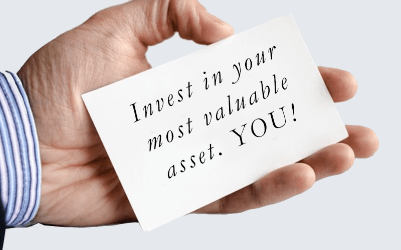 Invest in your most valuable asset—you!